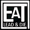 Eat Lead and Die Music
